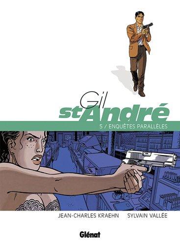 Gil St-André, Tome 5 : Enquêtes parallèles