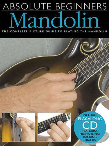 Mandolin: The Complete Picture Guide to Playing the Mandolin [With Play-Along CD and Pull-Out Chart] (Absolute Beginners)