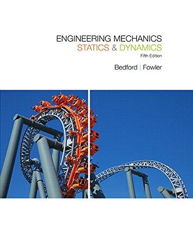 Engineering Mechanics Statics & Dynamics: Statics and Dynamics - Bedford Engineering Dynamics