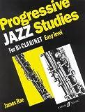 Progressive Jazz Studies for B-Flat Clarinet - Easy Level/Etudes progressives de jazz pour clainette - niveau facile/Fortschreitende Jazz-Etuden fur Klarinette in B - Einfacher Schwierigkeitsgrad