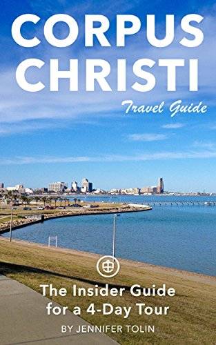 Corpus Christi Travel Guide (Unanchor) - The Insider Guide for a 4-Day Tour (English Edition)