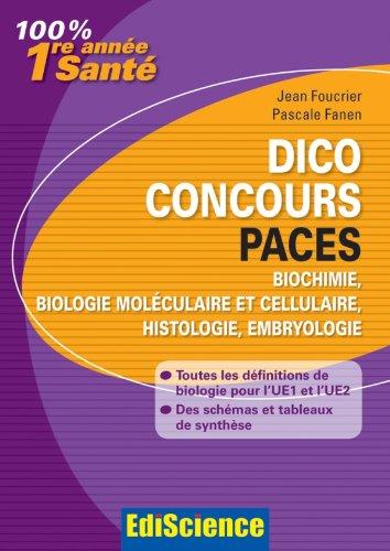 Dico Concours PACES - Biochimie, biologie moléculaire et cellulaire, histologie, embryologie: Toutes les définitions pour l'UE2 et l'UE1