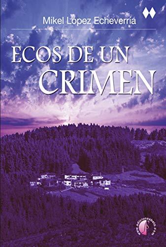 Ecos de un crimen (Novela) eBook: Mikel López Echeverría: Amazon ...