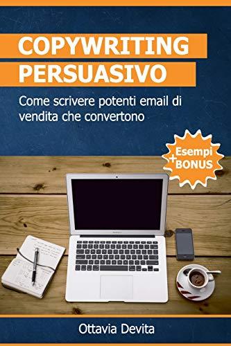 Copywriting Persuasivo: Come scrivere email di vendita che convertono