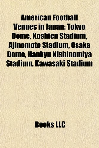 american-football-venues-in-japan-tokyo-dome-koshien-stadium-ajinomoto-stadium-osaka-dome-hankyu-nis