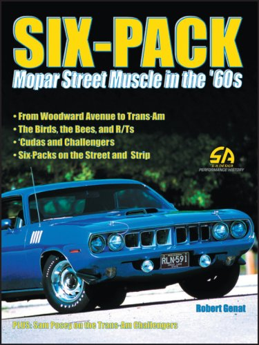 Six-pack: Mopar Street Muscle In The 60s (S-A Design Performance History)