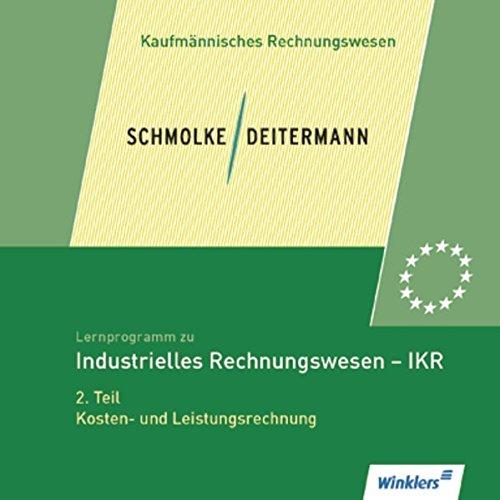 Preisvergleich Produktbild Lernprogramm zu Schmolke / Deitermann. Industrielles Rechnungswesen IKR 1. CD-ROM. Industrielles Rechnungswesen - 2. Teil Kosten- u. Leistungsrechnung