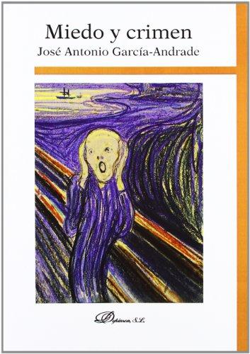 Miedo Y Crimen por José Antonio García Andrade