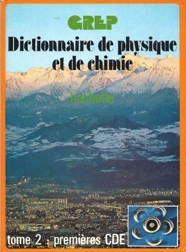 Dictionnaire de physique et de chimie - tome 2 : premières CDE