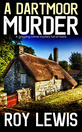 A  DARTMOOR MURDER a gripping crime mystery full of twists (Inspector John Crow Book 8) by [LEWIS, ROY]