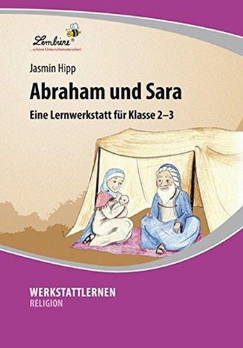 Abraham und Sara: Lernwerkstatt für Religion und Ethik in Klasse 2-3, Werkstattmappe