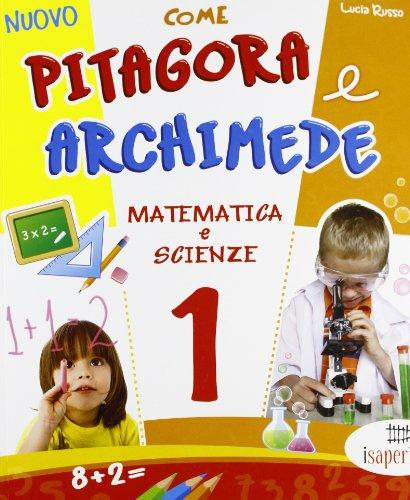Nuovo Come Pitagora e Archimede. Per la Scuola elementare: 1