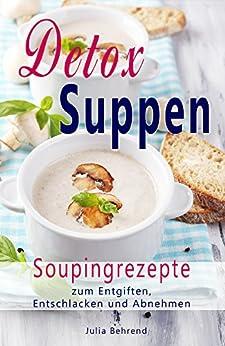 detox suppen souping zum abnehmen low carb rezepte zum entgiften superfood kokos l quinoa. Black Bedroom Furniture Sets. Home Design Ideas