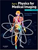 #8: Farr's Physics for Medical Imaging, 2e