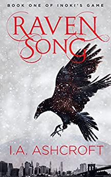 Raven Song: A Dystopian Fantasy (Inoki's Game Book 1) by [Ashcroft, I. A.]