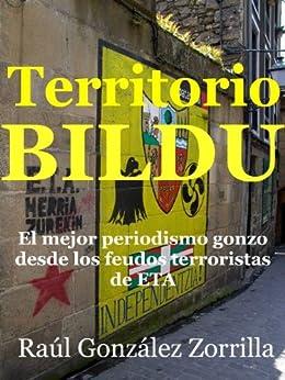 Territorio Bildu (Colección Euskadi Información Global nº 2) de [Zorrilla, Raúl González]