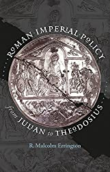 Roman Imperial Policy from Julian to Theodosius (Studies in the History of Greece and Rome)