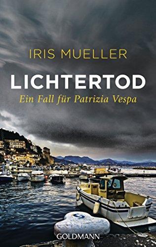 Lichtertod: Ein Fall für Patrizia Vespa (Die Patrizia-Vespa-Reihe 1)