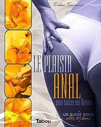 Le plaisir anal sous toutes ses formes : Un guide pour elle et lui