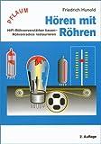 Hören mit Röhren: HiFi-Röhrenverstärker bauen, Röhrenradios restaurieren
