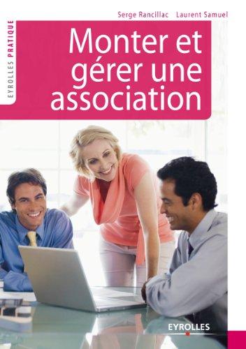 Monter et gérer une association (Eyrolles Pratique) par Serge Rancillac