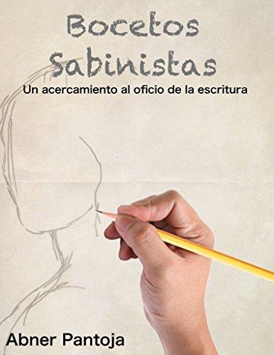 Bocetos sabinistas: Un acercamiento al oficio de la escritura por abner pantoja