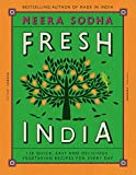 Fresh India: 130 Quick, Easy and Delicious Recipes for Every Day by Meera Sodha (2016-07-07)
