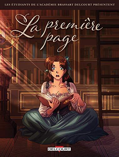 Couverture du livre La Première page (Les étudiants de l'Académie Brassart-Delcourt présentent : t. 3)