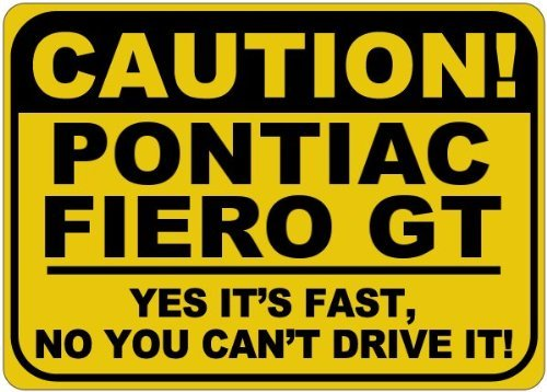 VinMea Parkschild, personalisierbar, Motiv: Pontiac Fiero GT Caution Its Fast, Aluminium, 30,5 x 40,6 cm