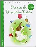 Storia di Orecchio Rotto. Ediz. illustrata