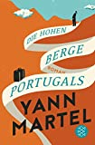 Die Hohen Berge Portugals: Roman - Yann Martel