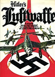 Hitler's Luftwaffe..A pictorial history and technical encyclopedia of Hitler's air power in World War II