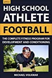 The High School Athlete: Football: The Complete Fitness Program for Development and Conditioning (Pop Chart Lab)