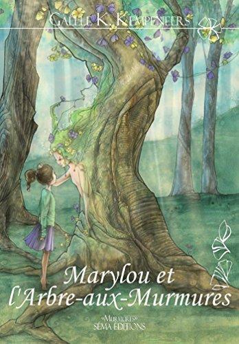 Meilleurs livres téléchargeables gratuitement Marylou et l'Arbre-aux-Murmures B01FYFTKS8 PDF ePub