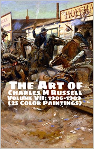 the-art-of-charles-m-russell-volume-vii-1906-1909-25-color-paintings-the-amazing-world-of-art-old-we