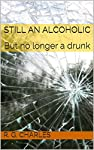 Before getting into recovery, I thought that an alcoholic was someone akin to a skid row bum who was likely homeless, jobless, and penniless. But after sitting through a few AA meetings, I learned the truth about alcoholics. Most aren't bums at all a...