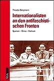 Internationalisten an den antifaschistischen Fronten: Spanien – China – Vietnam