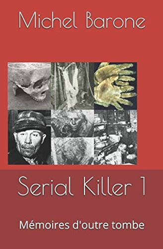 Serial Killer 1: Mémoires d'outre tombe