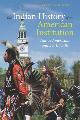 The Indian History of an American Institution: Native Americans and Dartmouth by Colin G. Calloway (2010-05-11)
