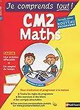 Je comprends tout - Mathématiques - CM2 - Nouveau programme 2016...