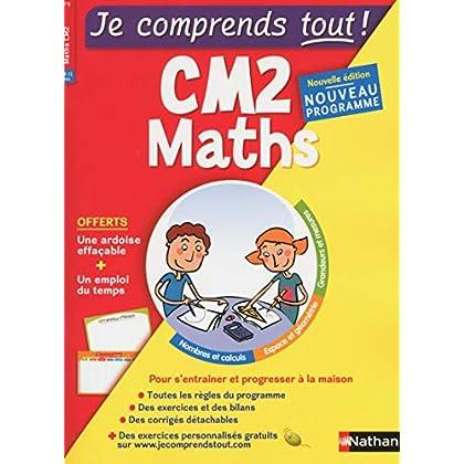 Je comprends tout - Mathématiques - CM2 - Nouveau programme 2016