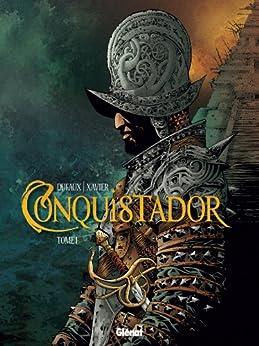 Conquistador Tome 01 par [Dufaux, Jean, Xavier, Philippe]