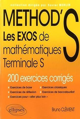 Method Mathematiques - METHOD'S Les Exos de Mathématiques Terminale S