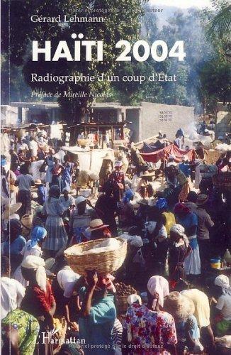Haïti 2004 : Radiographie d'un coup d'état de Gérard Lehmann (31 octobre 2007) Broché
