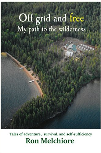 Off Grid and Free: My Path to the Wilderness (English Edition)