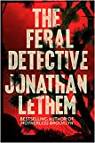 The Feral Detective: From the Bestselling author of Mother Brooklyn