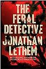 The Feral Detective par Lethem