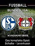 Das komplette Spiel: FC Schalke 04 gegen Bayer 04 Leverkusen