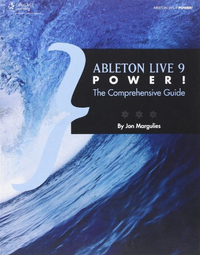 Ableton Live 9 Power: The Comprehensive Guide: Written by Jon Margulies, 2013 Edition, (Com) Publisher: Delmar Cengage Learning [Paperback]