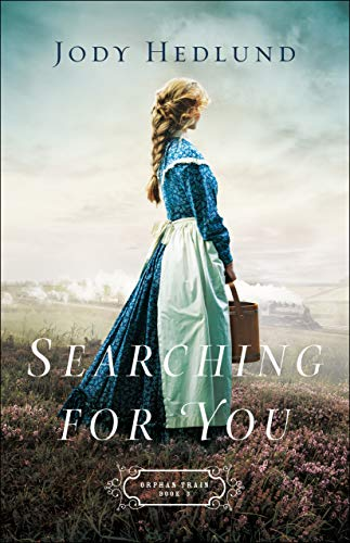 Searching for You (Orphan Train Book #3) (English Edition) por Jody Hedlund